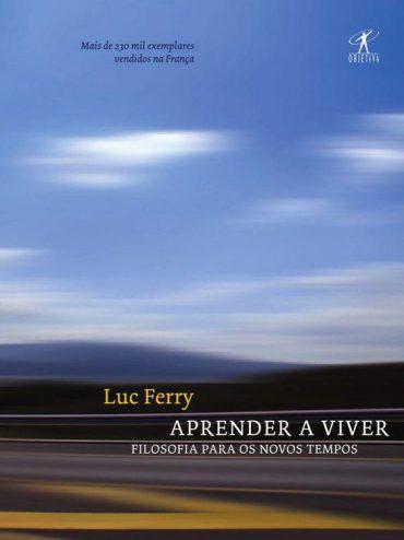 baixar-livro-aprender-a-viver-luc-ferry-em-pdf-epub-e-mobi-ou-ler-online-370x494